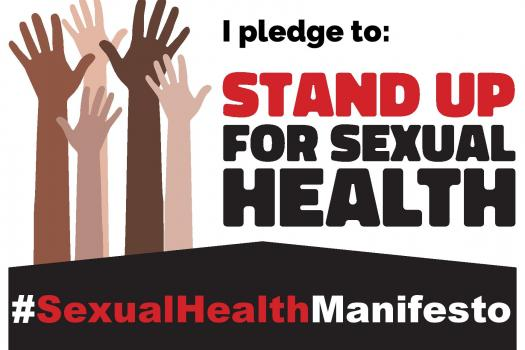 I pledge to: Stand up for sexual health #SexualHealthManifesto