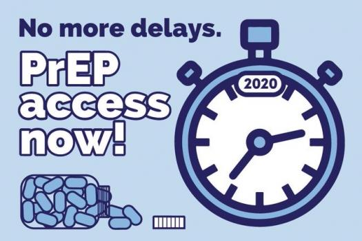 Clock with 2020 on and PrEP tablets. Slogan: No more delays. PrEP access now!