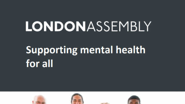 London Assembly - Supporting mental health for all